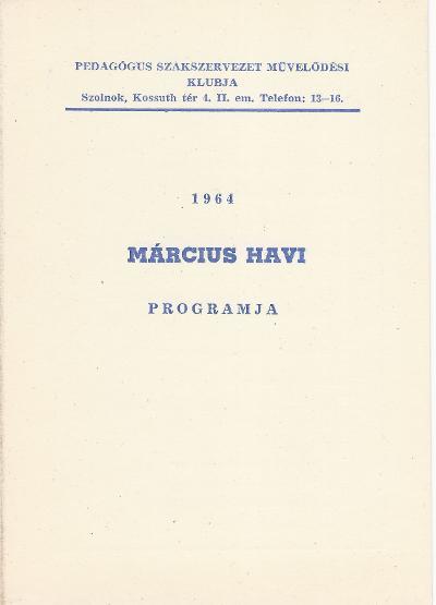 Pedagógus Szakszervezet 1964 március havi programja