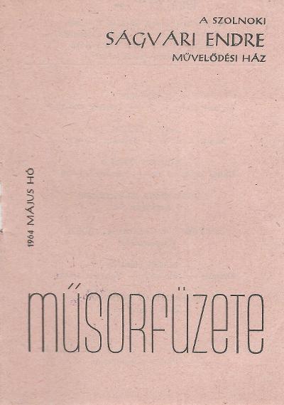 Ságvári Endre Művelődési Ház 1964. május havi műsorfüzete