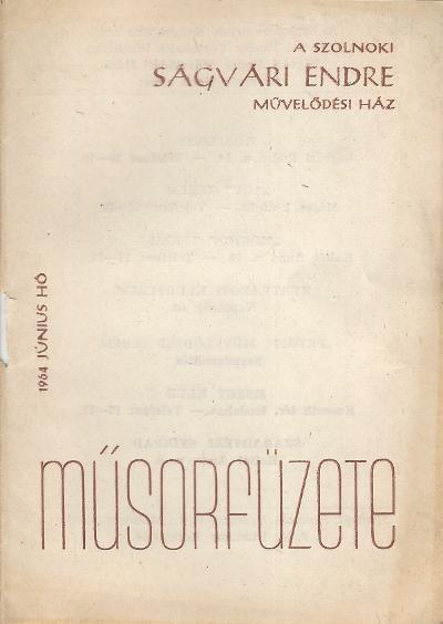 Ságvári Endre Művelődési Ház 1964. június havi műsorfüzete