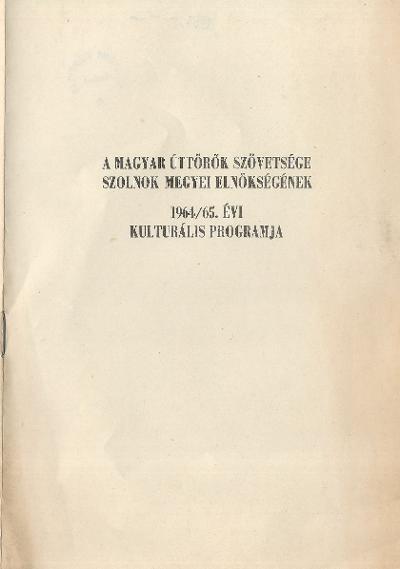 Magyar Úttörők Szövetsége Szolnok megyei elnökségének 1964/1965. évi kulturális programja