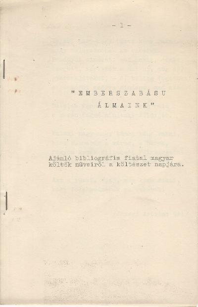 Emberszabású álmaink. Ajánló bibliográfia fiatal magyar költők műveiről a költészet napjára.