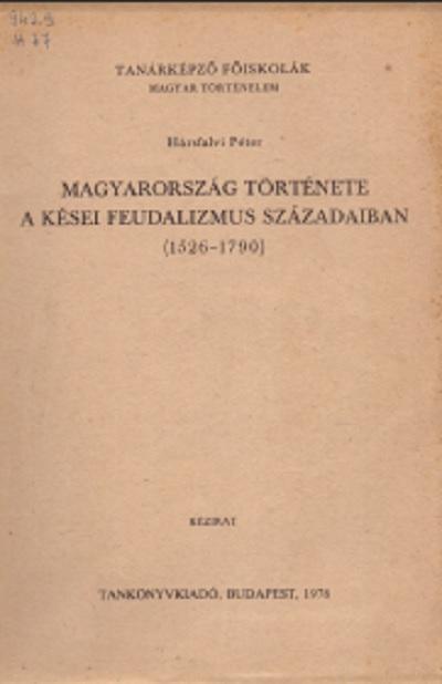 Magyarország története a kései feudalizmus századaiban (1526-1790)
