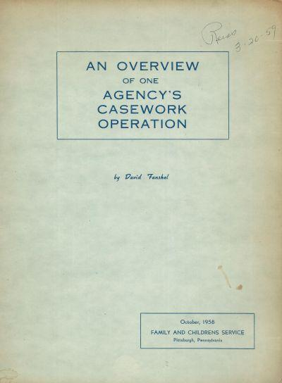 An overview of one agencys casework operation