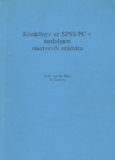 Kézikönyv az SPSS/PC+ tanfolyam résztvevői számára