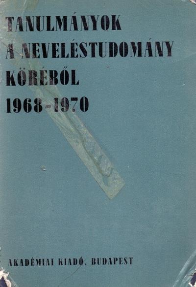 tanulmányok a neveléstudomány köréből 1968-1970