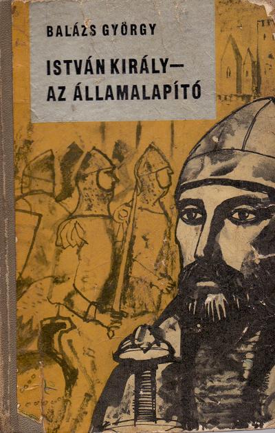 István király-az államalapító