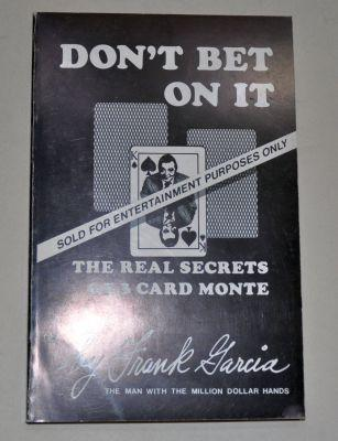 Don' t  bet on it (The real Secrets of 3 card Monte)