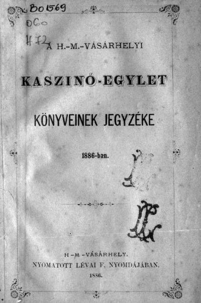 A H.-M.-Vásárhelyi Kaszinó-Egylet könyveinek jegyzéke 1886-ban
