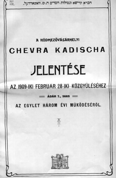 A hódmezővásárhelyi Chevra Kadischa jelentése az 1909-iki február 28-iki közgyűléséhez