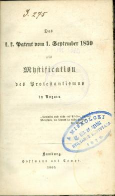 Das k. k. Patent vom 1. September 1859 als Mystification des Protestantismus in Ungarn