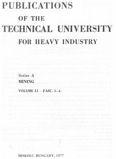 Publications of the Technical University for Heavy Indusity 33. kötet 3-4.füzet Ser. A Mining
