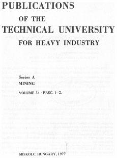 Publications of the Technical University for Heavy Indusity 34. kötet 1-2. füzet Ser. A Mining