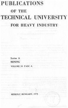 Publications of the Technical University for Heavy Indusity 34. kötet 4. füzet Ser. A Mining