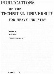 Publications of the Technical University for Heavy Indusity 35. kötet 2. füzet Ser. A Mining