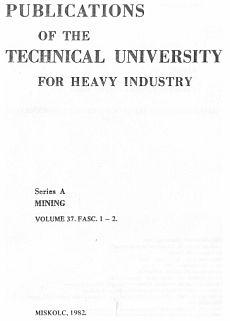 Publications of the Technical University for Heavy Indusity 37. kötet 1-2. füzet Ser. A Mining