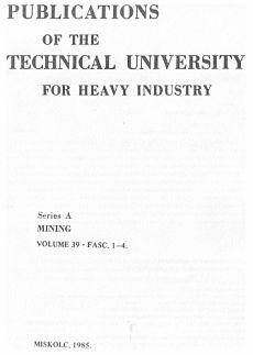 Publications of the Technical University for Heavy Indusity 39. kötet 1-4. füzet Ser. A Mining