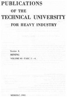 Publications of the Technical University for Heavy Indusity 40. kötet 1-4. füzet Ser. A Mining