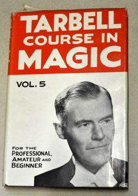 Harlan Tarbell: The Tarbell Course in Magic Vol 5