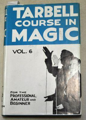 Harlan Tarbell: The Tarbell Course in Magic Vol 6
